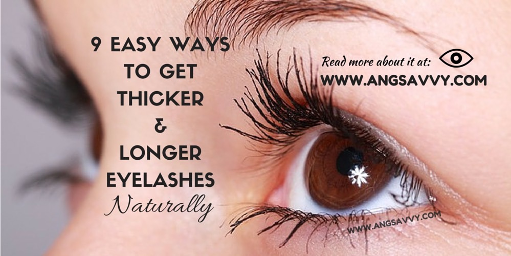 How To Naturally Get Longer Thicker Eyelashes
