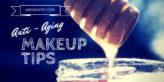 Anti Aging Makeup Tips