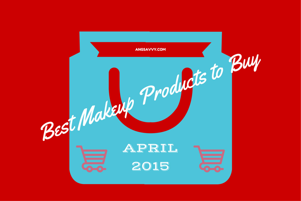 Best Makeup Products to Buy April 2015