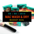 MAC Wash and Dry Makeup Haul
