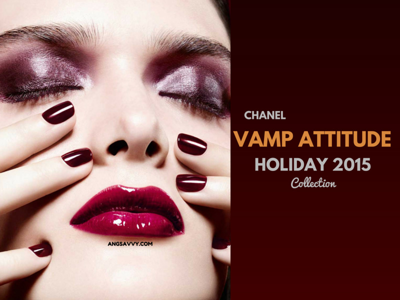 Chanel Vamp Attitude Holiday 2015 Collection