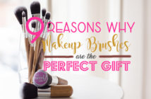 9 Reasons Why Makeup Brushes Are The Perfect Gift