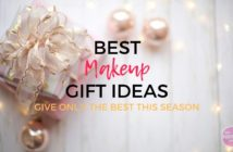 Best Makeup Gift Ideas