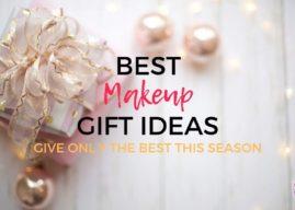 Best Makeup Gift Ideas 2019