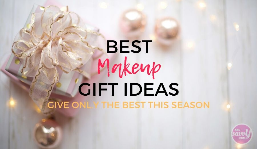 Best Makeup Gift Ideas 2019 – Ang Savvy